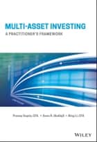 Multi-Asset Investing ebook by Pranay Gupta,Sven R. Skallsjo,Bing Li