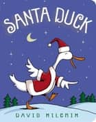 Santa Duck ebook by David Milgrim, David Milgrim