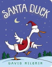 Santa Duck ebook by David Milgrim,David Milgrim