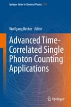 Advanced Time-Correlated Single Photon Counting Applications ebook by Wolfgang Becker