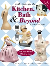 Collectibles for the Kitchen, Bath & Beyond - A Pictorial Guide ebook by Ellen Bercovici,Bobbie Zucker Bryson