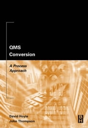 QMS Conversion: A Process Approach ebook by Hoyle, David