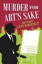 Murder for Art's Sake ebook by Richard Lockridge