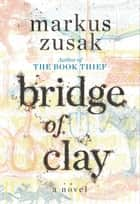 Bridge of Clay ekitaplar by Markus Zusak