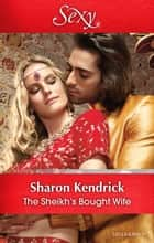 The Sheikh's Bought Wife ebook by Sharon Kendrick