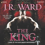 The King - A Novel of the Black Dagger Brotherhood audiobook by J.R. Ward