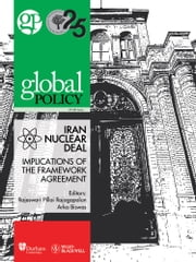 Iran Nuclear Deal: Implications of the Framework Agreement ebook by Global Policy