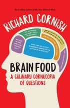 Brain Food ebook by Richard Cornish
