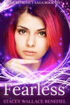 Fearless - A YA Time Travel Romance ebook by Stacey Wallace Benefiel