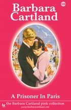 109. A Prisioner in Paris ebook by Barbara Cartland