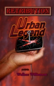Retribution: Urban Legend ebook by Wallace Williamson