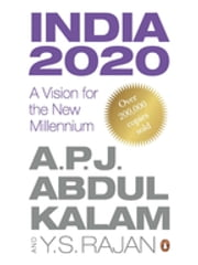 India 2020 - A Vision for the New Millennium ebook by A P J Abdul Kalam,Y S Rajan