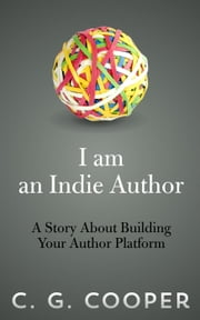 I Am An Indie Author - The Mentor Code ebook by C. G. Cooper