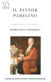 Il pittor parigino (partitura - Full Score) -2nd Edition ebook by Domenico Cimarosa, Simone Perugini (a Cura Di)