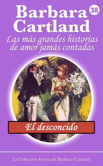 El Desconocido ebook by Barbara Cartland