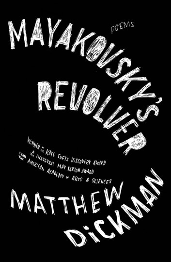 Mayakovsky's Revolver: Poems ebook by Matthew Dickman