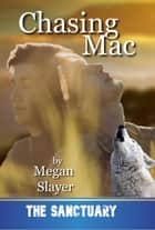 Chasing Mac - Sanctuary, #13 ebook by