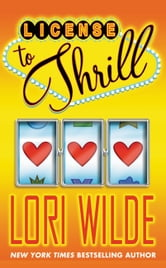 License to Thrill ebook by Lori Wilde