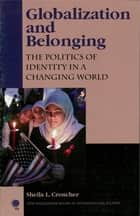 Globalization and Belonging ebook by Sheila Croucher