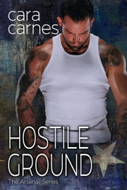 Hostile Ground - The Arsenal, #7 ebook by Cara Carnes