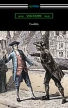 Candide (Illustrated by Adrien Moreau with Introductions by Philip Littell and J. M. Wheeler) ebook by Voltaire