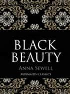 Black Beauty - An Original Classic ebook by Anna Sewell