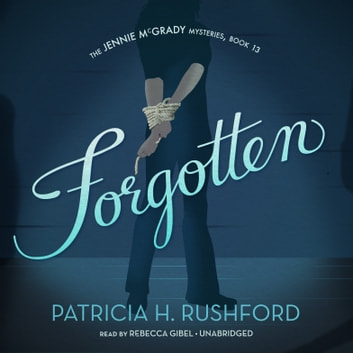 Forgotten audiobook by Patricia H. Rushford