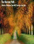 The Narrow Path (Words of Wisdom That Will Clear Up Your Life) ebook by Sean Mosley