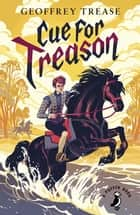 Cue for Treason ebook by Geoffrey Trease, Matt Jones