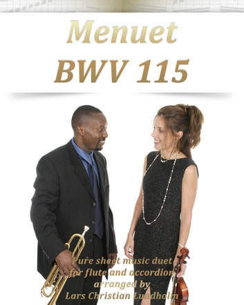 Menuet BWV 115 Pure sheet music duet for flute and accordion arranged by Lars Christian Lundholm ebook by Pure Sheet Music