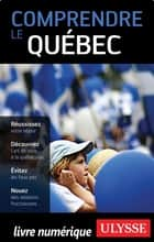 Comprendre le Québec ebook by Ludovic Hirtzmann