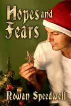 Hopes and Fears eBook by Rowan Speedwell