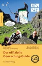 Der offizielle Geocaching-Guide eBook by Bernhard Hoëcker, Benjamin Gorentschitz, Tobias Zimmermann,...