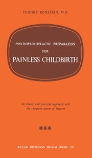 Psychoprophylactic Preparation for Painless Childbirth ebook by Bonstein, Isidore