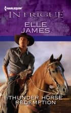 Thunder Horse Redemption ebook by Elle James