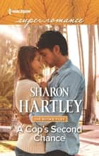 A Cop's Second Chance ebook by Sharon Hartley