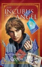 The Incubus and the Angel - Book Three of the Magic University Series ebook by