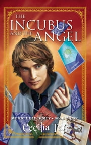 The Incubus and the Angel - Book Three of the Magic University Series ebook by Cecilia Tan