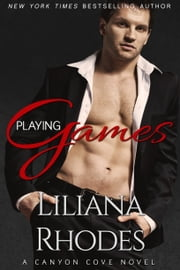 Playing Games - A Billionaire Romance ebook by Liliana Rhodes