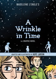 A Wrinkle in Time: The Graphic Novel ebook by Madeleine L'Engle,Hope Larson