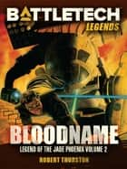 BattleTech Legends: Bloodname - Legend of the Jade Phoenix #2 ebook by Robert Thurston
