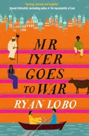 Mr Iyer Goes to War ebook by Ryan Lobo