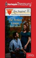 The Perfect Groom ebook by Ruth Scofield