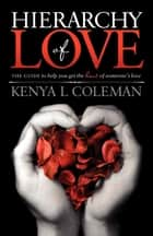 Hierarchy Of Love ebook by Kenya L. Coleman