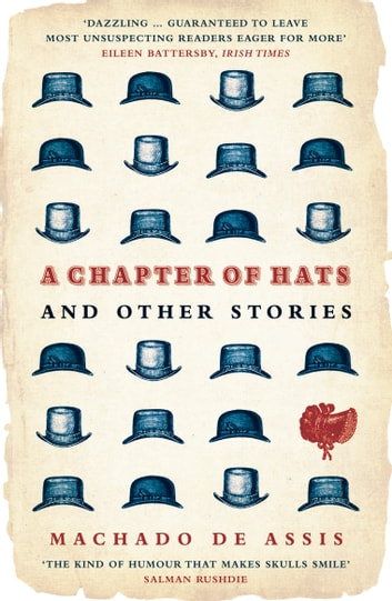 A Chapter of Hats - Selected Stories ebook by Machado de Assis