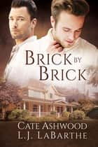 Brick by Brick ebook by L.J. LaBarthe, Cate Ashwood