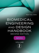 Biomedical Engineering and Design Handbook, Volume 2 - Volume 2: Biomedical Engineering Applications ebook by Myer Kutz