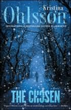The Chosen - A Novel ebook by Kristina Ohlsson