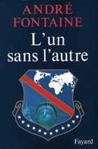 L'Un sans l'autre ebook by André Fontaine
