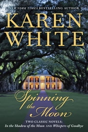 Spinning the Moon ebook by Karen White